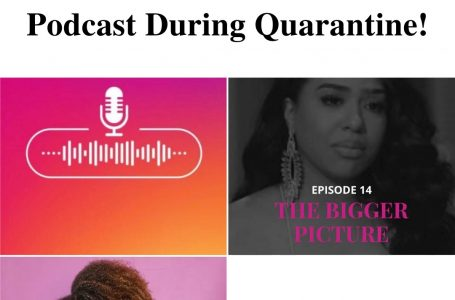 6 Steps to Launch a Successful Podcast During Quarantine!