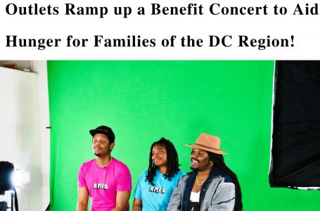 Nationally Recognized Black Media Outlets Ramp up a Benefit Concert to Aid Hunger for Families of the DC Region!
