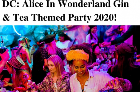 A Secret Pop-up is Coming to DC: Alice In Wonderland Gin & Tea Themed Party 2020!