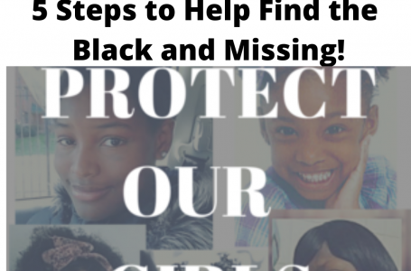 Protecting Our Girls – 5 Steps to Help Find the Black and Missing!