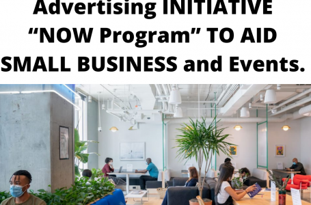 "DC Now Launches COVID19-Advertising INITIATIVE ""NOW Program"" TO AID SMALL BUSINESS and Events. APPLICATION IS NOW OPEN!"